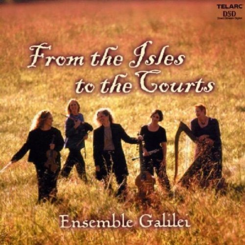 Ensemble Galilei From The Isles To The Courts Ens Galilei
