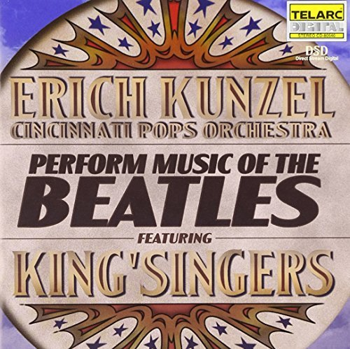 Erich Kunzel Perform Music Of The Beatles Kunzel Cincinnati Pops Orch