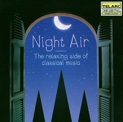 Night Air Relaxing Side Of Cla Night Air Relaxing Side Of Cla Ravel Bizet Faure Tchaikovsky Satie Debussy Respighi &