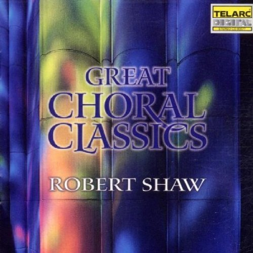 Robert Shaw Great Choral Classics Shaw Atlanta So & Chorus