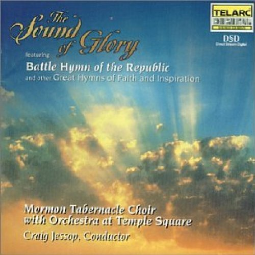 Mormon Tabernacle Choir Sound Of Glory Battle Hymn Of Jessop Mormon Tabernacle Choir