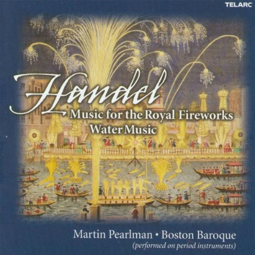 George Frideric Handel Music For The Royal Fireworks Pearlman Boston Baroque