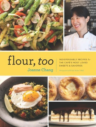 Joanne Chang Flour Too Indispensable Recipes For The Cafe's Most Loved S