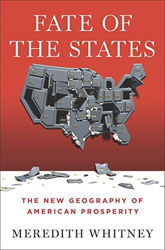 Meredith Whitney Fate Of The States The New Geography Of American Prosperity