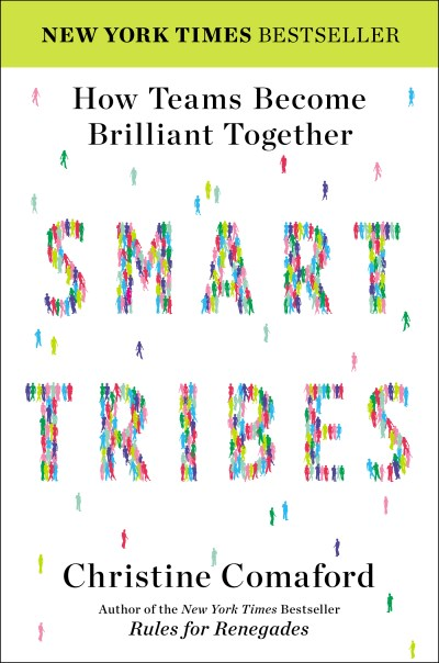 Christine Comaford Smart Tribes How Teams Become Brilliant Together