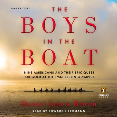 Daniel James Brown The Boys In The Boat Nine Americans And Their Epic Quest For Gold At T