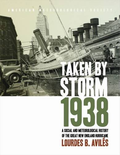 Lourdes B. Aviles Taken By Storm 1938 A Social And Meteorological History Of The Great