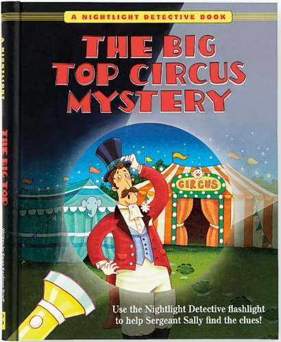 Karen Kaufman Orloff The Big Top Circus Mystery [with 2 Paper Flashligh