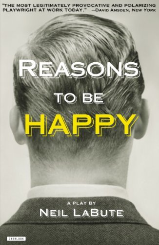 Neil Labute Reasons To Be Happy