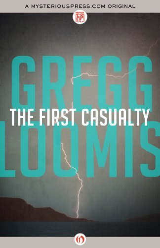 Gregg Loomis The First Casualty