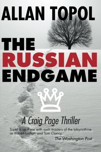 Allan Topol The Russian Endgame