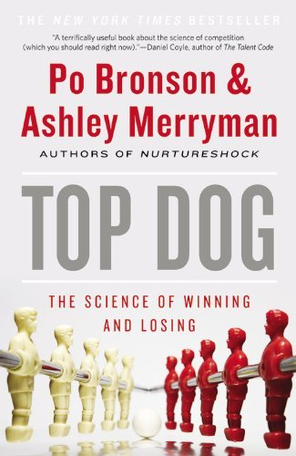 Po Bronson Top Dog The Science Of Winning And Losing