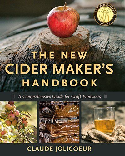 Claude Jolicoeur The New Cider Maker's Handbook A Comprehensive Guide For Craft Producers