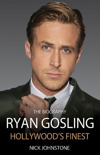 Nick Johnstone Ryan Gosling Hollywood's Finest
