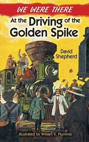 David Shepherd We Were There At The Driving Of The Golden Spike