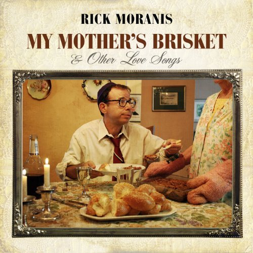 Rick Moranis My Mother's Brisket & Other Lo
