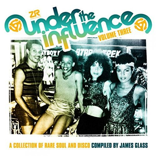 Under The Influence Volume 3 Compiled By James Glass