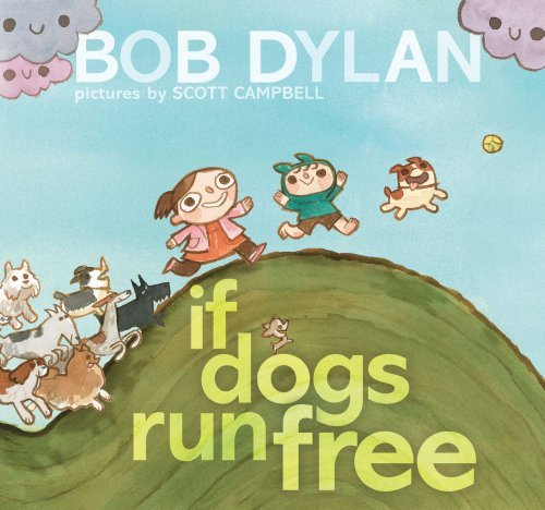 Bob Dylan If Dogs Run Free