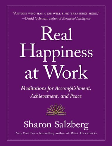 Sharon Salzberg Real Happiness At Work Meditations For Accomplishment Achievement And