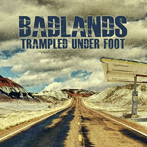 Trampled Under Foot Badlands
