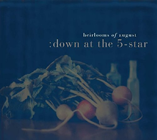 Heirlooms Of August Down At The 5 Star Digipak