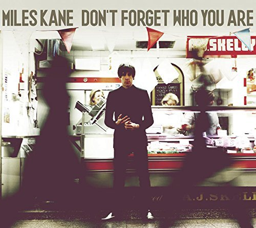 Miles Kane Don't Forget Who You Are Import Eu