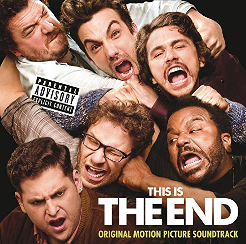 This Is The End Soundtrack Explicit Version This Is The End