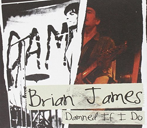 Brian James Damned If I Do