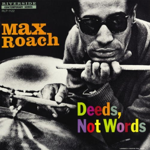 Max Roach Deeds Not Words