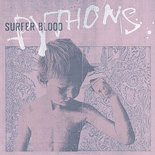 Surfer Blood Pythons