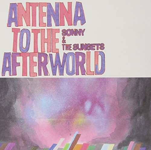 Sonny & The Sunsets Antenna To The Afterworld Clear Vinyl Incl. Digital Download