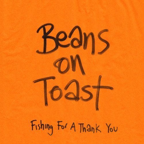 Beans On Toast Fishing For A Thank You