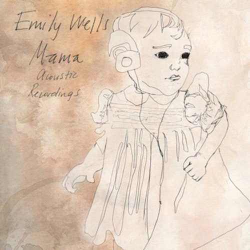 Emily Wells Mama Acoustic Recordings Lmtd Ed. White Vinyl Mama Acoustic Recordings