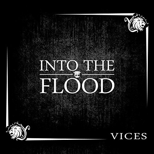 Into The Flood Vices