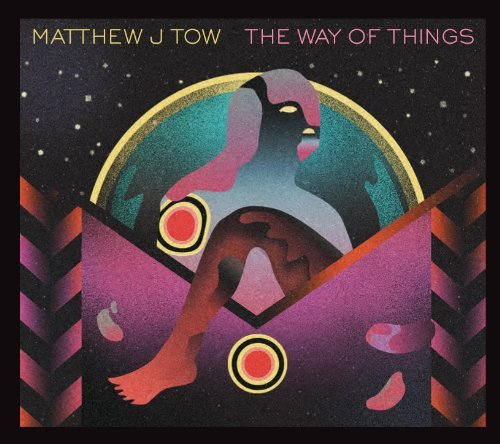 Matthew J Tow Way Of Things Digipak