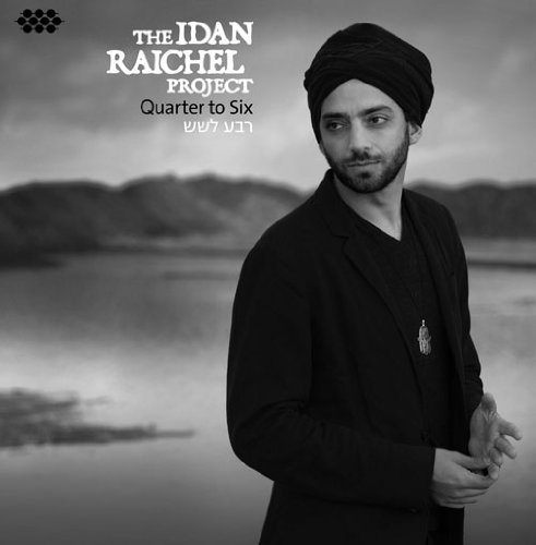 The Idan Raichel Project Quarter To Six