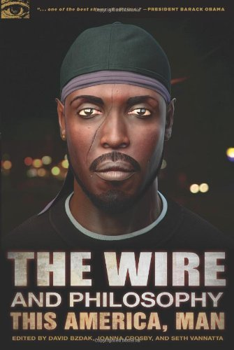 David Bzdak The Wire And Philosophy This America Man