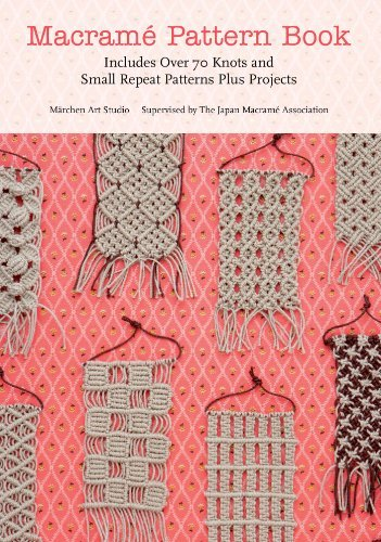 Marchen Art Studio Macrame Pattern Book Includes Over 70 Knots And Small Repeat Patterns