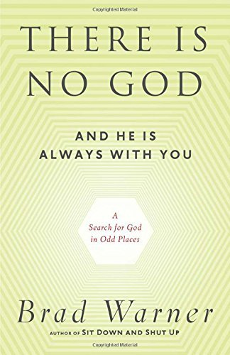 Brad Warner There Is No God And He Is Always With You A Search For God In Odd Places