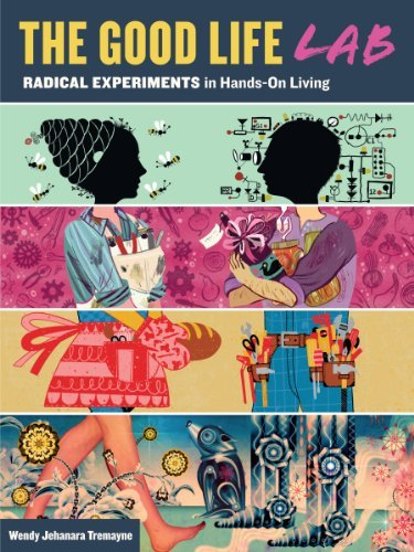 Wendy Jehanara Tremayne The Good Life Lab Radical Experiments In Hands On Living