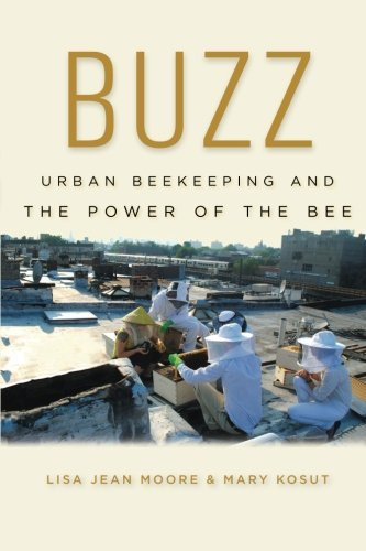 Lisa Jean Moore Buzz Urban Beekeeping And The Power Of The Bee