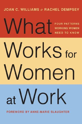 Joan C. Williams What Works For Women At Work Four Patterns Working Women Need To Know