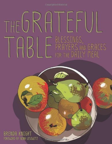 Brenda Knight Grateful Table Blessings Prayers And Graces For The Daily Meal
