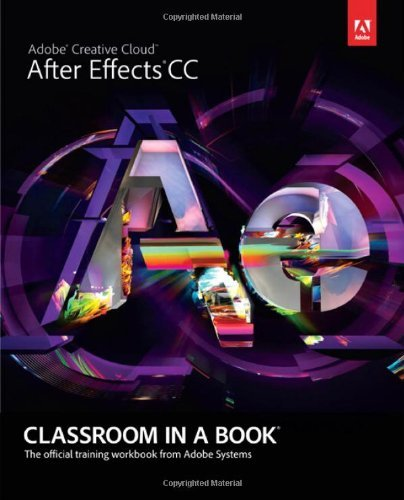 Adobe Creative Team Adobe After Effects Cc Classroom In A Book