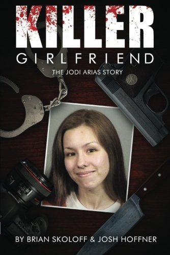 Josh Hoffner Killer Girlfriend The Jodi Arias Story
