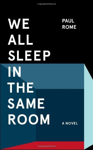 Paul Rome We All Sleep In The Same Room