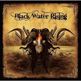 Black Water Rising Black Water Rising
