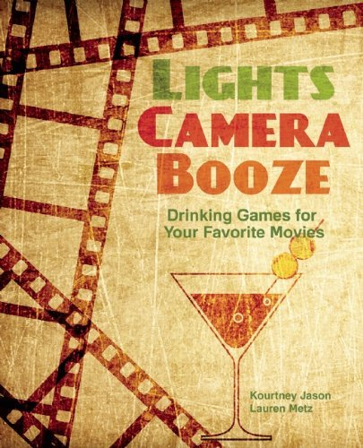Kourtney Jason Lights Camera Booze Drinking Games For Your Favorite Movies Including