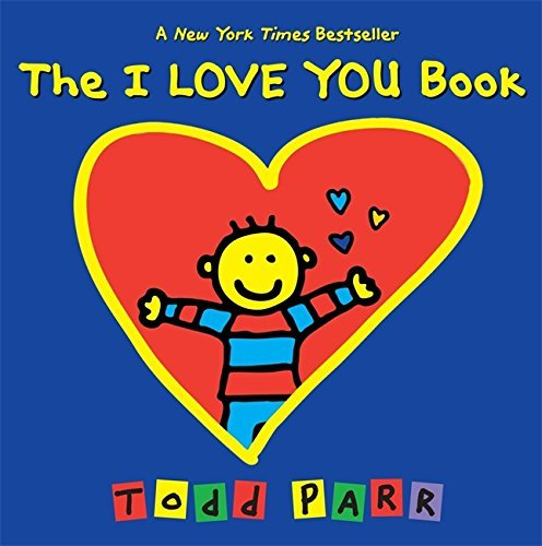 Todd Parr The I Love You Book