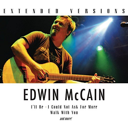 Edwin Mccain Extended Versions